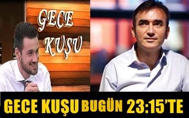 KRAL GRUBU GENEL KOORDİNATÖRÜ MEHMET AKBAY, GECE KUŞU'NA GELİYOR