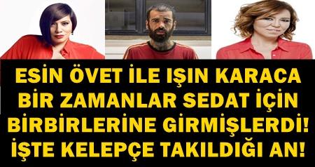 IŞIN KARACA İLE ESİN ÖVET'İN ESKİ KOCASI HIRSIZLIK'TAN YAKALANDI