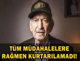 AYLA FİLMİNİN ESİN KAYNAĞI SÜLEYMAN DİLBİRLİĞİ VEFAT ETTİ!..