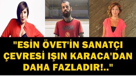 """""""SEDAT DOĞAN'I SANAT CAMİASININ BAŞINA BELA EDEN ESİN ÖVET'TİR!"""""""