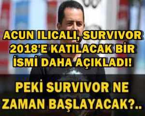 ACUN ILICALI, SURVIVOR 2018'E KATILACAK BİR İSMİ DAHA AÇIKLADI!